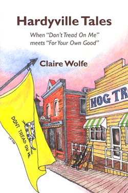 Hardyville Tales by Claire Wolfe